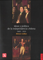 IDEAS Y POLÍTICA DE LA INDEPENDENCIA CHILENA, 1808-1833
